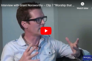 Worship Doesn't Switch Off Grant Norsworthy Vlog