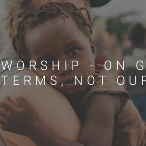 Worship On God's Terms Grant Norsworthy